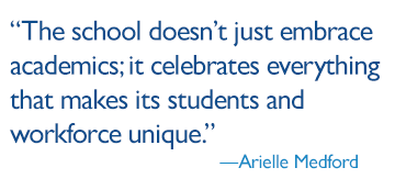 The school doesn't just embrace academics pull quote_Arielle Medford