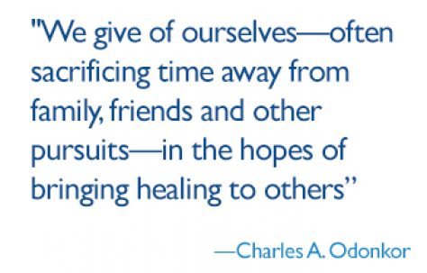 We give of ourselves—often sacrificing time away from family, friends and other pursuits—in the hopes of bringing healing to others