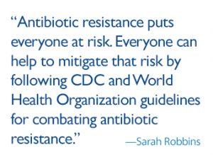 antibiotics put everyone at risk.