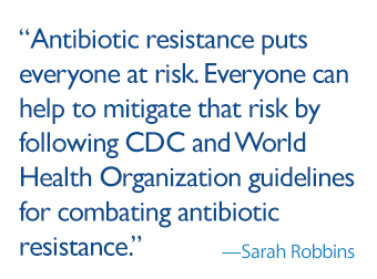 antibiotics put everyone at risk.