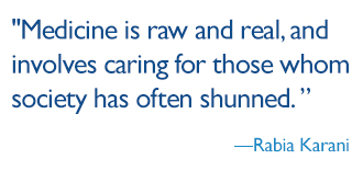 quote: Medicine is raw and real, and it involves caring for those whom society has often shunned.