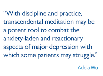 With discipline and practice, transcendental meditation may be a potent tool to combat the anxiety-laden and reactionary aspects of major depression with which some patients may struggle.