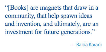 quote: They are magnets that draw in a community, that help spawn ideas and invention, and ultimately, are an investment for future generations.