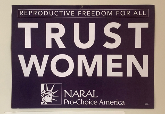 "A sign that reads, ""Reproductive Freedom for All: Trust Women."""