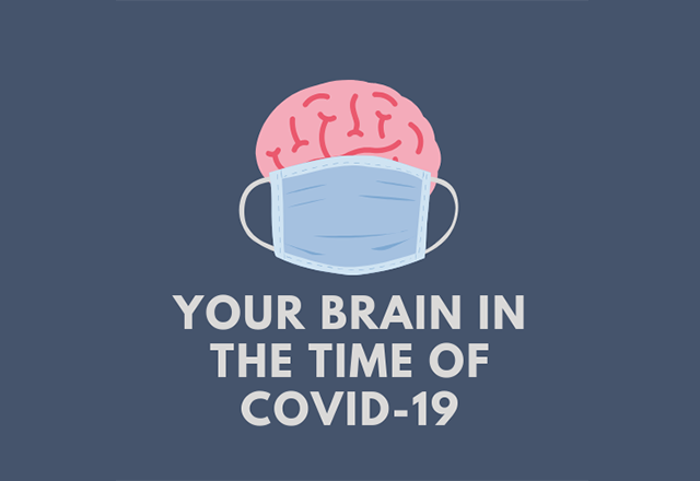 """An illustration of a brain wearing a medical mask above the text, """"Your brain in the time of COVID-19."""""""